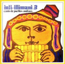 """Inti Illimani """"Canto De Pueblos Andinos Vol. 3"""""""